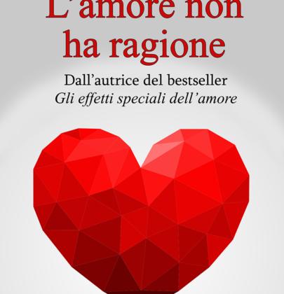 """Cover reveal: """"L'amore non ha ragione"""" di Angela Iezzi"""