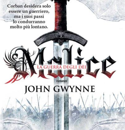 Anteprima: Malice – La guerra degli Dei – di John Gwynne