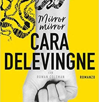 """Arriva """"Mirror Mirror"""", il romanzo di Cara Delevingne e Rowan Coleman"""
