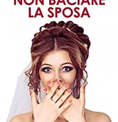 Non baciare la sposa: mai giudicare un contemporary romance dalla copertina!