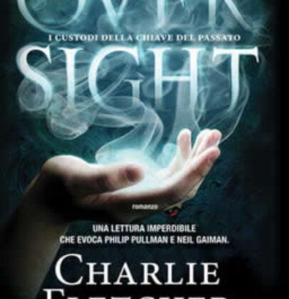 """Recensione a """"Oversight – I custodi della chiave del passato"""" di Charlie Fletcher"""