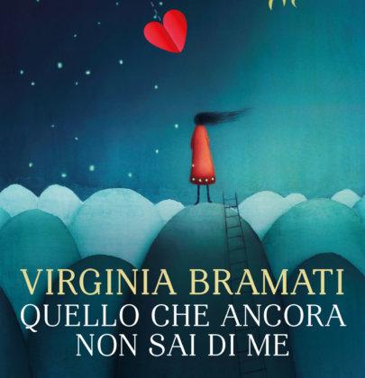 """Recensione a """"Quello che ancora non sai di me"""" di Virginia Bramati"""