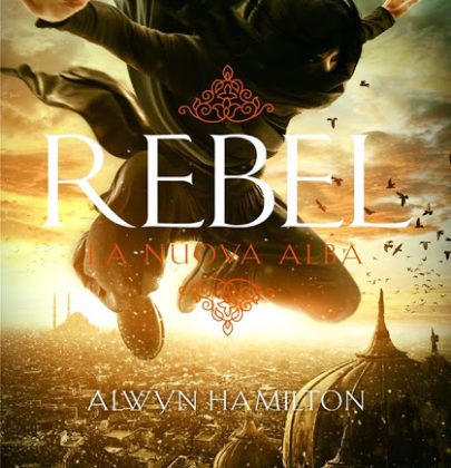 """Recensione a """"Rebel. La nuova alba"""" di Alwyn Hamilton"""