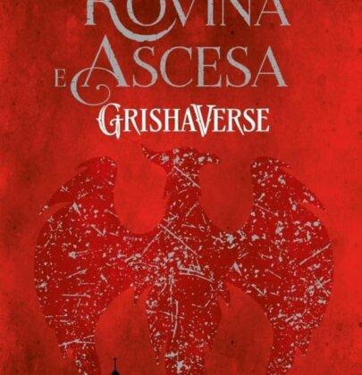 Rovina e Ascesa si conclude la trilogia di Shadow and Bone