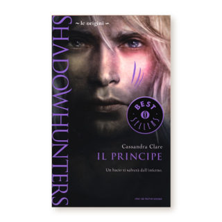 """""""Shadowhunters – Le Origini. Il Principe"""" di Cassandra Clare"""