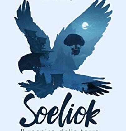 """""""Soeliok. Il respiro della terra"""", un viaggio tra nani, leggende di draghi e navi volanti"""