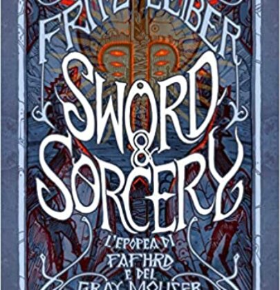 "Review party dedicato a ""Sword & Sorcery: l'epopea di Fafhdr e il Gray Mouser"""