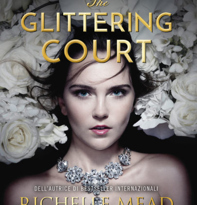 "Recensione a ""The Glittering Court"" di Richelle Mead"