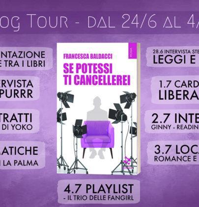 """Blog tour dedicato a """"Se potessi ti cancellerei"""" di Francesca Baldacci"""
