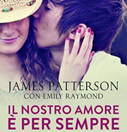"""Recensione a """"Il nostro amore è per sempre"""" di James Patterson e Emily Raymond"""