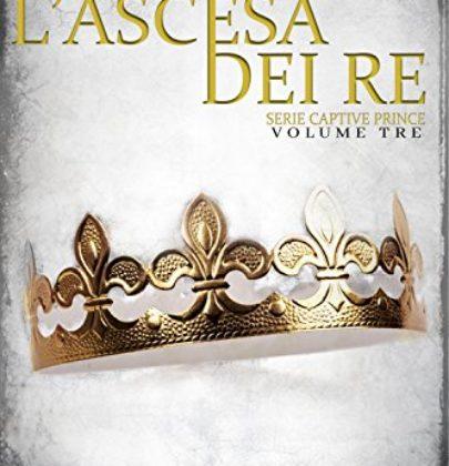 """Si conclude con """"L'ascesa dei re"""" la trilogia di C.S. Pacat"""