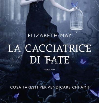 Recensione a La cacciatrice di fate di Elizabeth May, primo libro della serie The Falconer