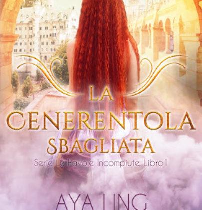"Review Tour dedicato a ""La Cenerentola Sbagliata"" di Aya Ling"