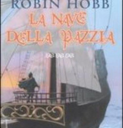 """Recensione a """"La nave della pazzia"""" di Robin Hobb"""