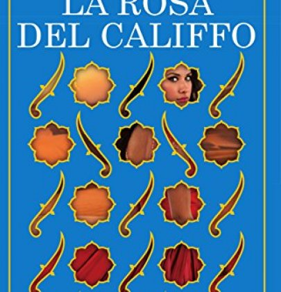 La Rosa del Califfo: recensione dell'ultimo volume della duologia The Wrath and The Dawn