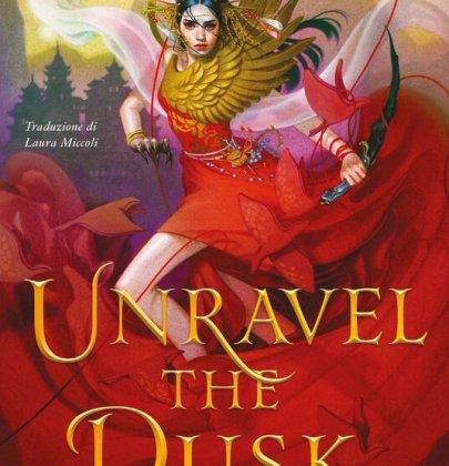 Unravel the Dusk: la recensione del secondo volume della saga fantasy di Elisabeth Lim