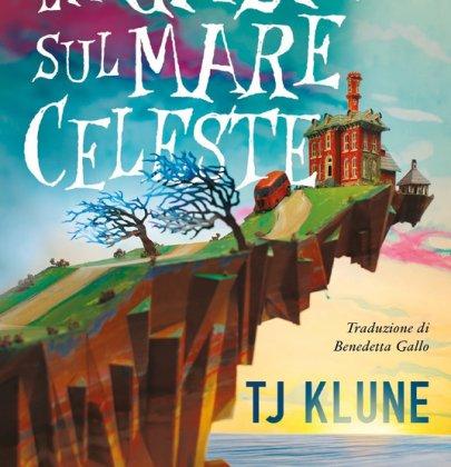 La casa sul mare celeste: recensione del fantasy LGBT di T.J. Klune