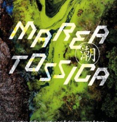 """Review Party dedicato a """"Marea Tossica"""" di Chen Qiufan"""