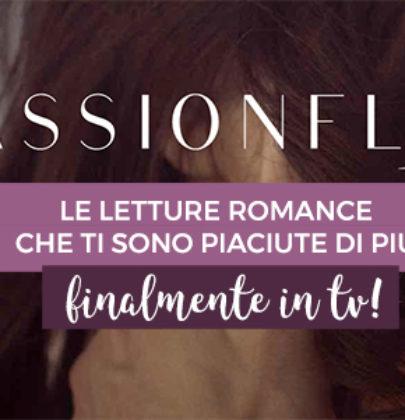 PassionFlix: una piattaforma streaming per gli amanti del libri New Adult