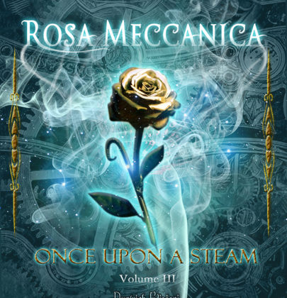 "Recensione a ""Rosa Meccanica"" – Once Upon a Steam 3"