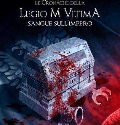 """Anteprima di """"Le Cronache della Legio M Ultima – Sangue sull'impero"""", il nuovo libro dei Demiurghi"""