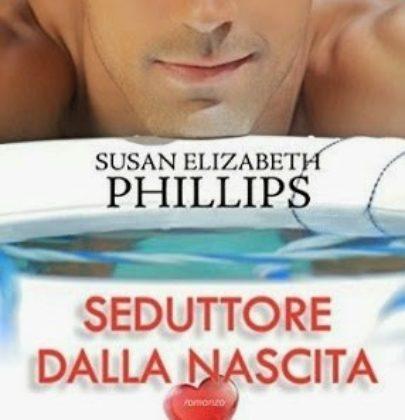 """Anteprima di """"Seduttore dalla nascita"""" di Susan E. Phillips"""