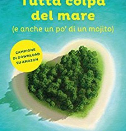 """Recensione a """"Tutta colpa del mare (e anche un po' di un mojito)"""" di Chiara Parenti"""
